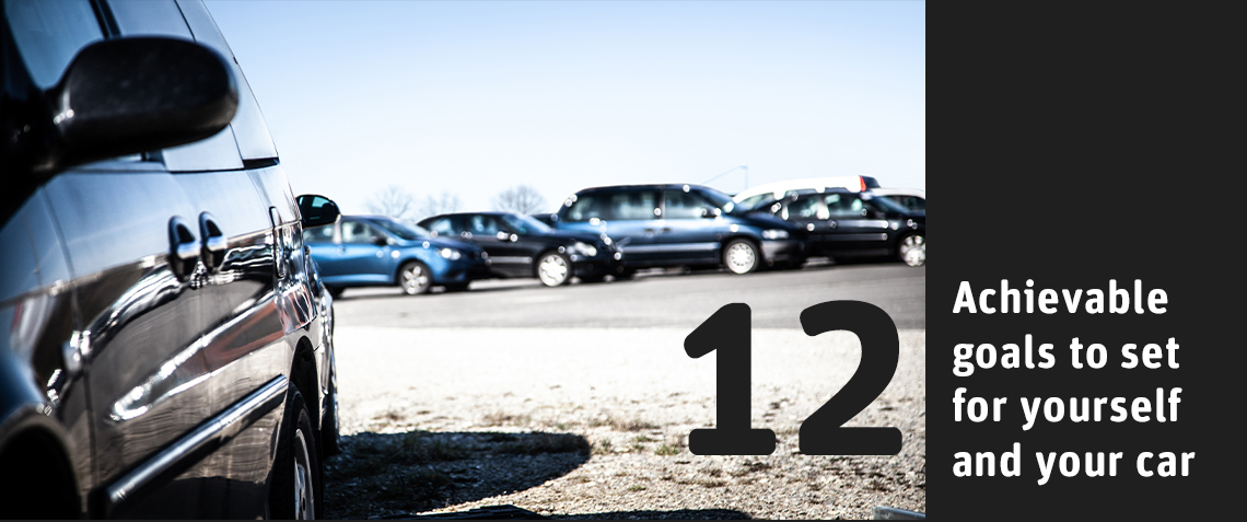 12 achievable goals to set for yourself and your car
